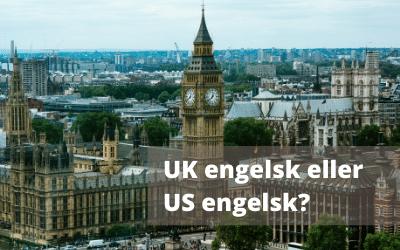 UK engelsk eller US engelsk?
